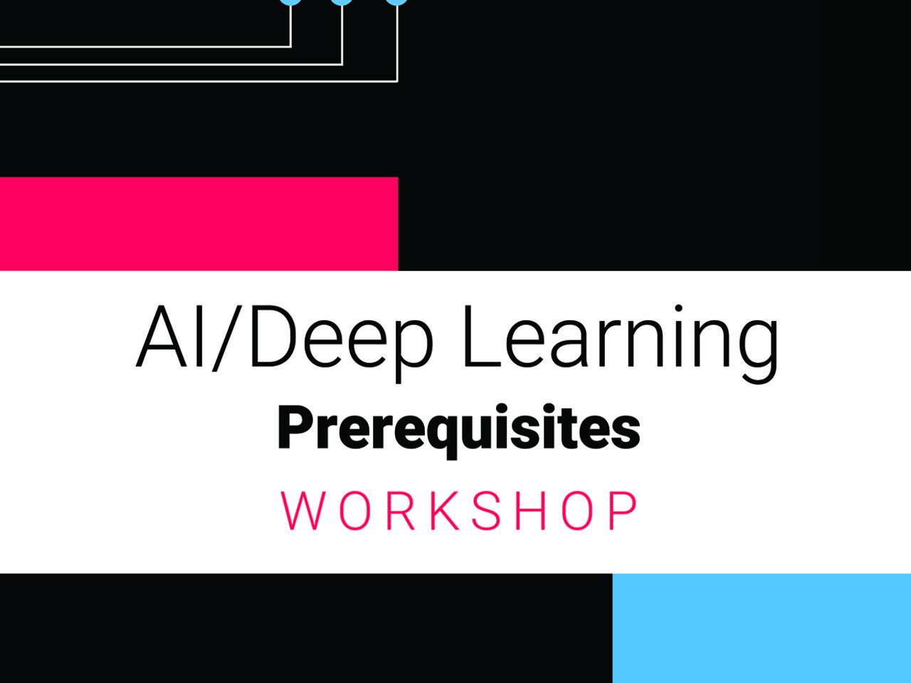 Workshop on AI/Deep Learning