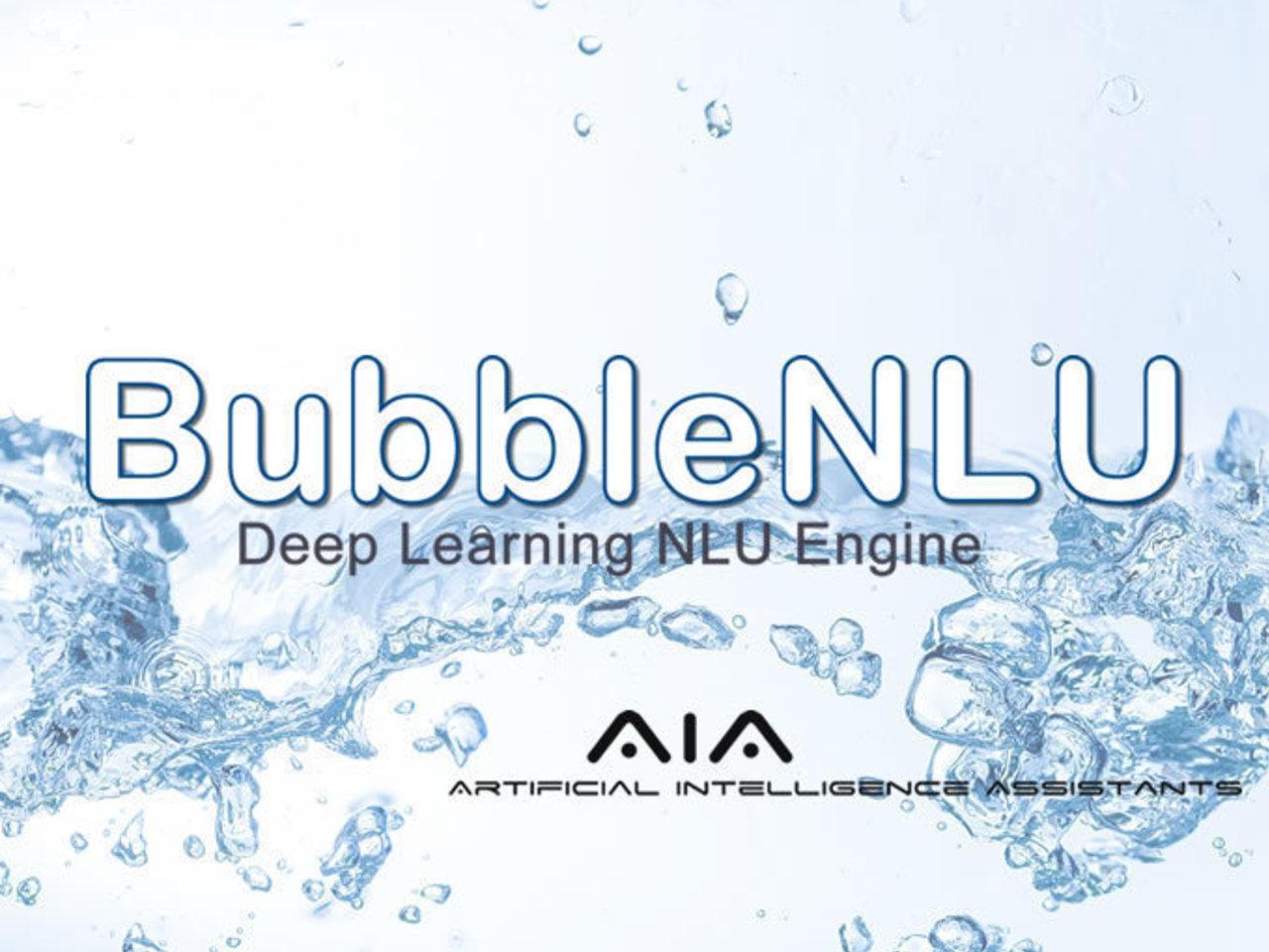 BubbleNLU Deep Learning NLU Engine